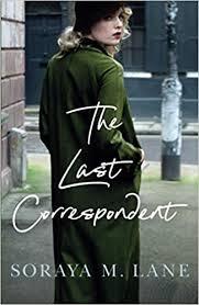 The Last Correspondent: Amazon.co.uk: Lane, Soraya M.: 9781542023573: Books